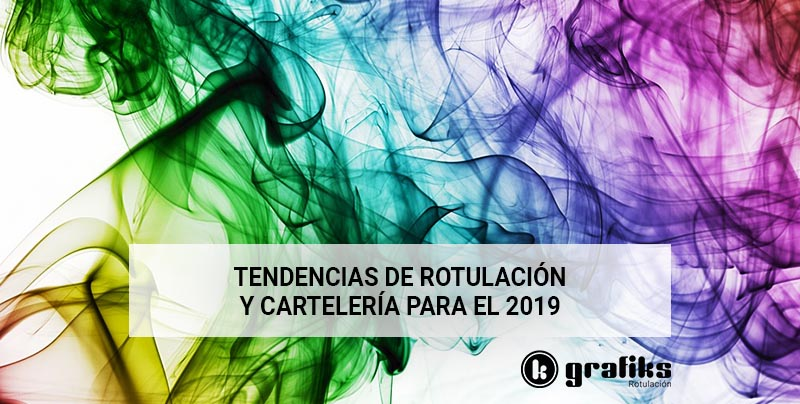 Tendencias de rotulación y cartelería para 2019