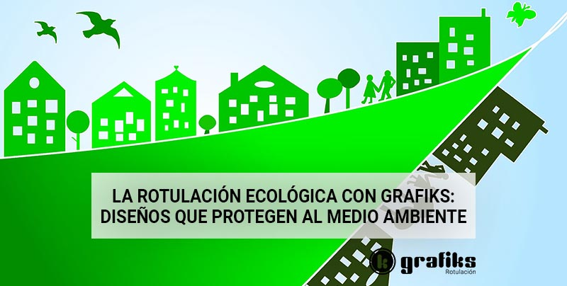 rotulación ecológica con Grafiks